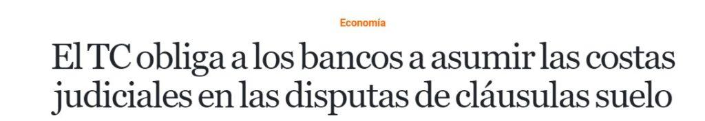 Tribunal Constitucional obliga a bancos a asumir costas procesales de las reclamaciones de cláusulas suelo